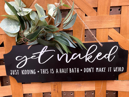 Get Naked Half Bath sign