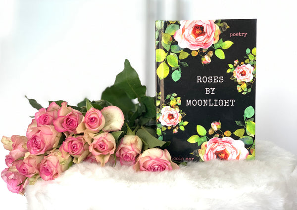 Roses by Moonlight by Nicola Mar (Hardcover Signed Copy)