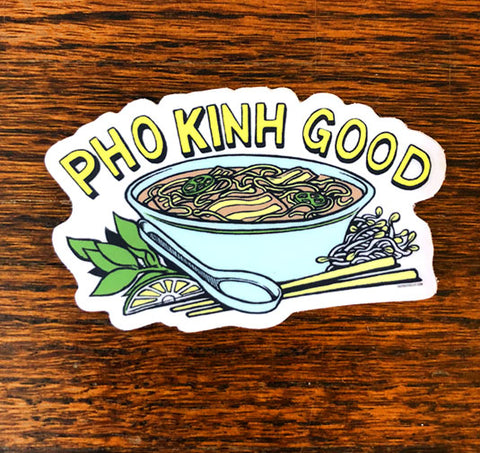 Pho Kinh good - All weather vinyl sticker