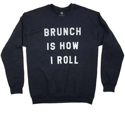 Brunch Is How I Roll - Sweatshirt - Black
