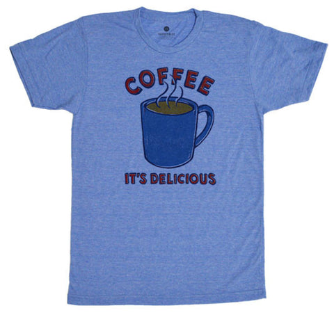 Coffee It's Delicious - Triblue