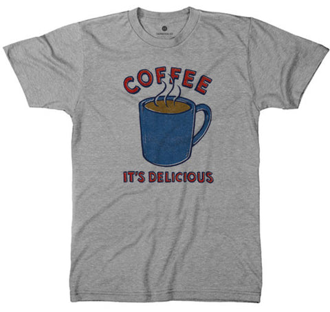 Coffee It's Delicious - TriGrey