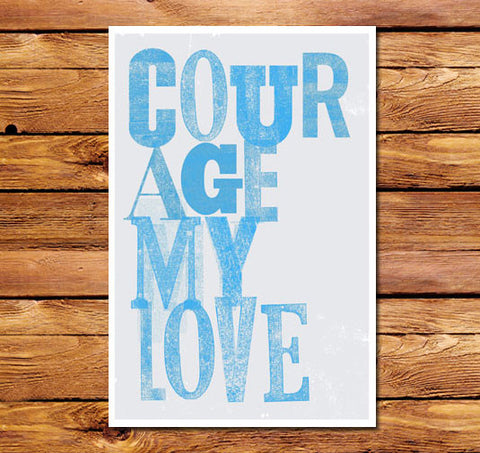 Courage My Love (Cyan) Poster