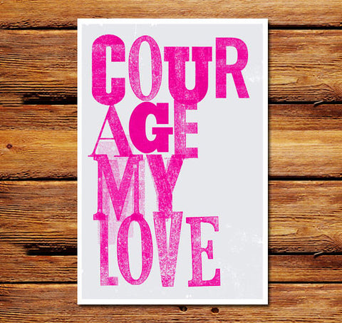 Courage My Love (Magenta) Poster