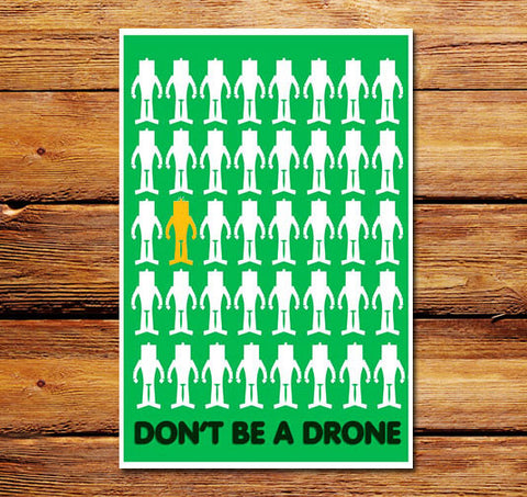 Don't Be A Drone Poster