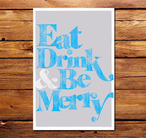 Eat Drink & Be Merry Blue Poster