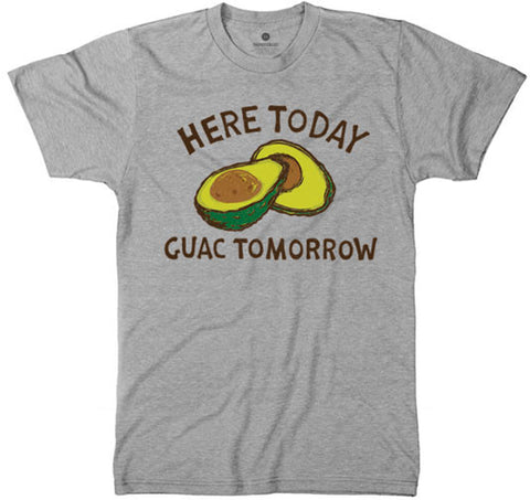 Here Today Guac Tomorrow - Heather Grey