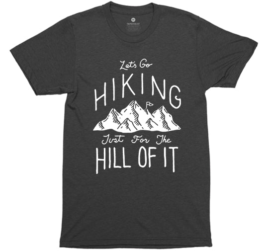 51061e506ecb Let's Go Hiking For The Hill Of it - Heather Black