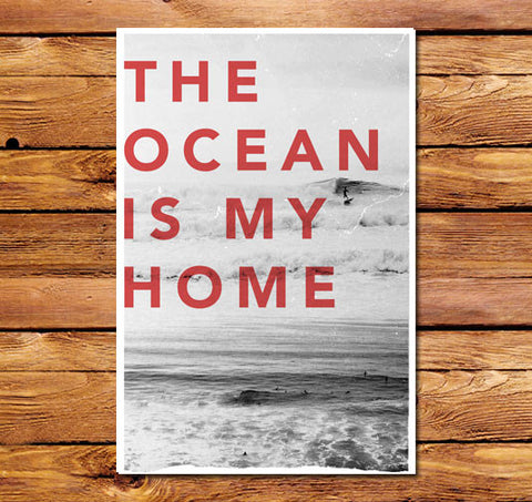 Ocean Is My Home Poster