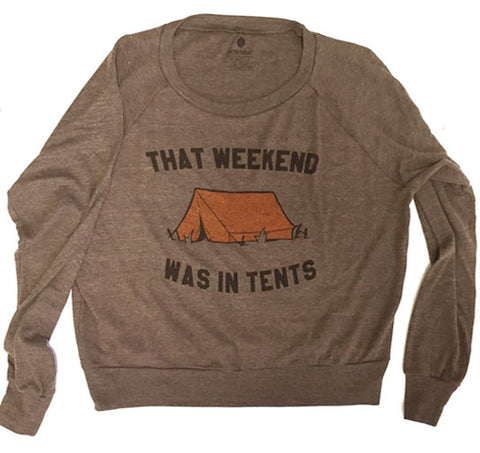 That Weekend Was In Tents Raglan