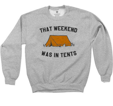 That Weekend Was In Tents - Sweatshirt - Heather Grey