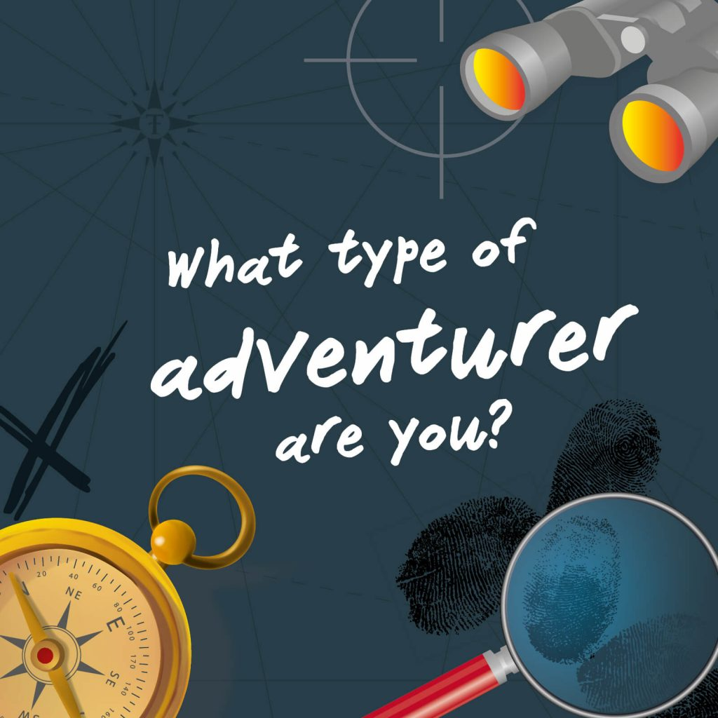 Quiz - What type of adventurer are you?