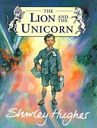Our TOP Five… Wartime Books - The Lion and the Unicorn by Shirley Hughes