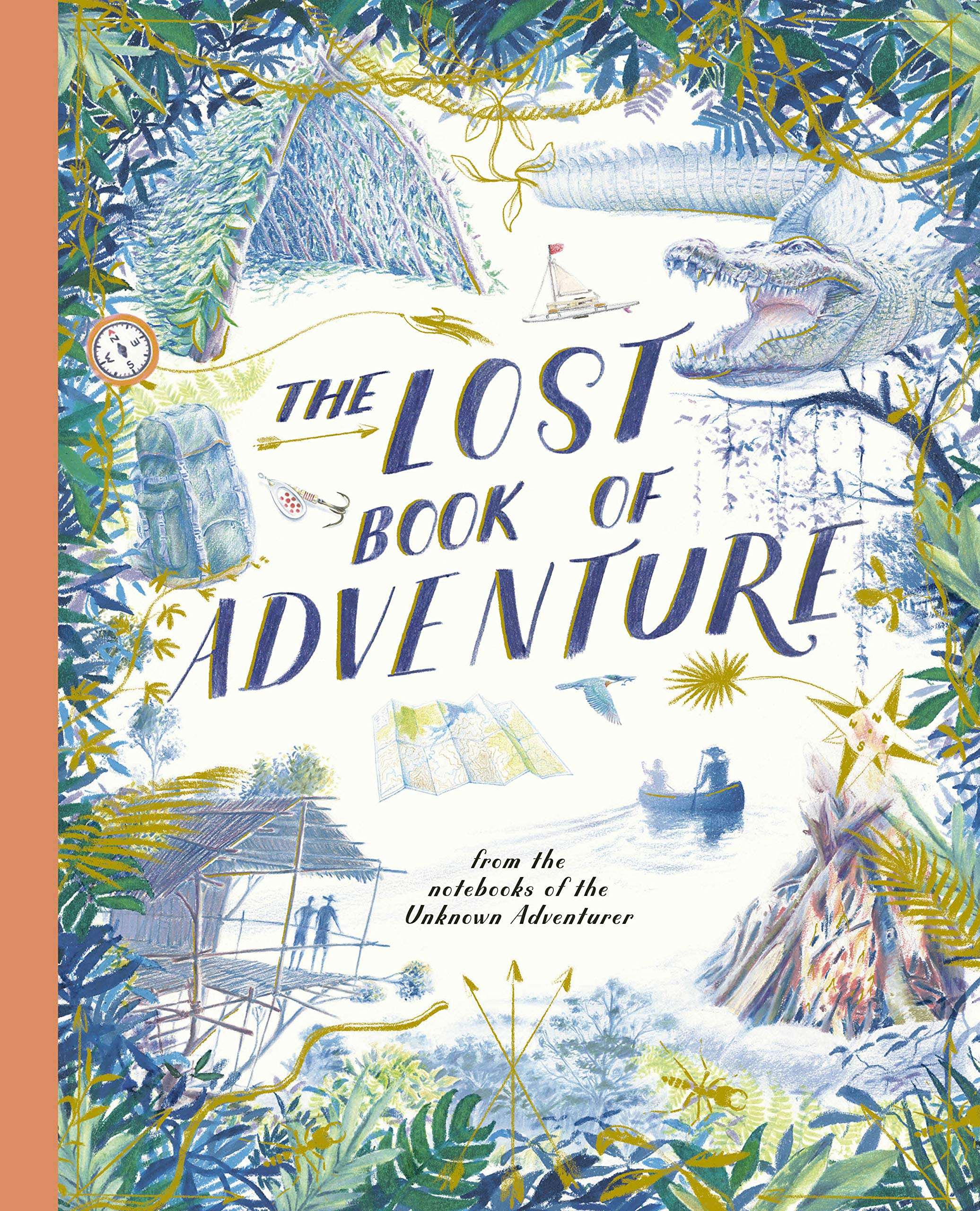 Our TOP Five… History Books (for kids) - The Lost Book of Adventure: from the notebooks of the Unknown Adventurer by Teddy Keen