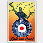 War Poster - Roll 'Em Out - 13 x 19 inches