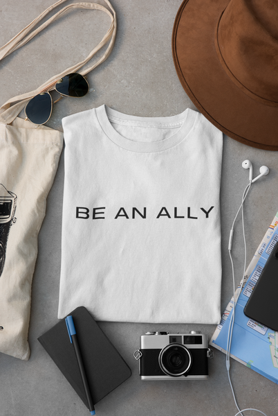 Be An Ally- Shirt
