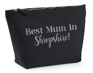 'Best Mum in...' Shropshire/ Cheshire/ Wales Make up bag