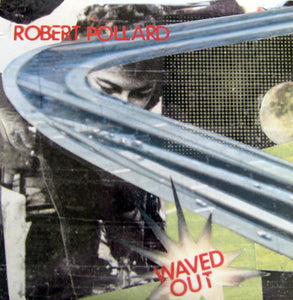 Robert Pollard - Waved Out (20th anniversary, blue vinyl)
