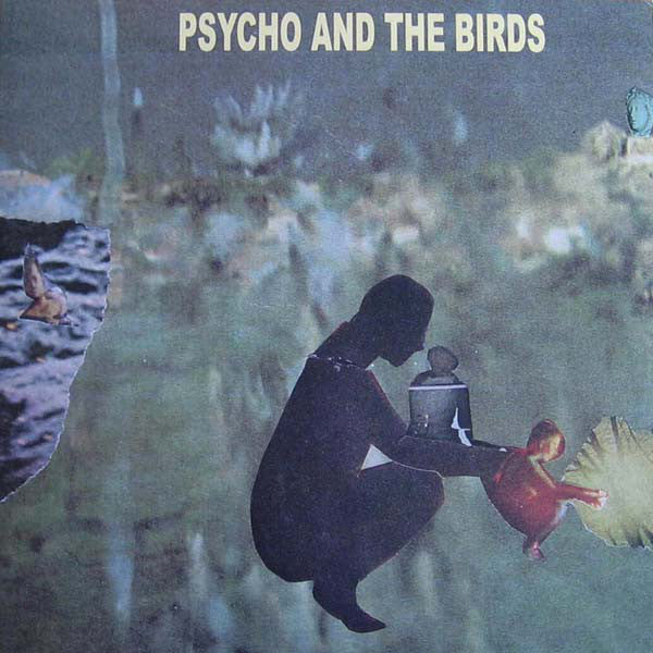 Psycho And The Birds - We've Moved