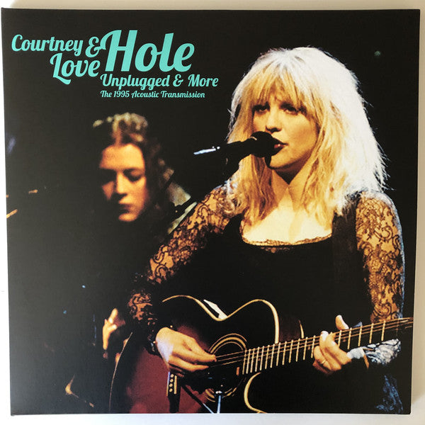 Courtney Love & Hole - Unplugged & More