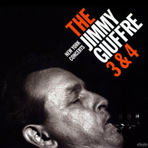 Jimmy Giuffre- The 3 & 4 New York Concerts