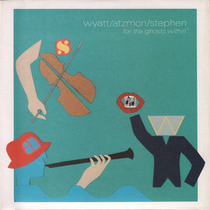 Wyatt / Atzmon / Stephen - '..........For The Ghosts Within'