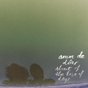 Amor De Dias - Street Of The Love Of Days