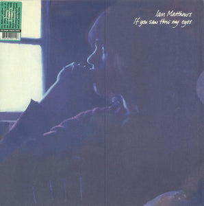 Ian Matthews - If You Saw Thro' My Eyes