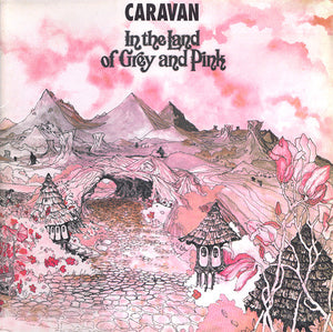 Caravan - In The Land Of The Grey And Pink
