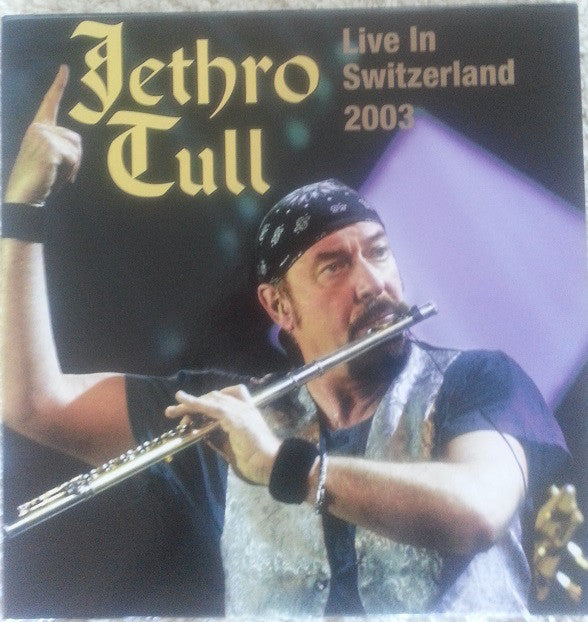 Jethro Tull - Live In Switzerland 2003