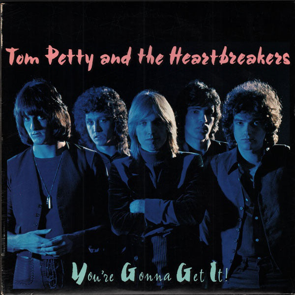 Tom Petty & The Heartbreakers -You're gonna Get It