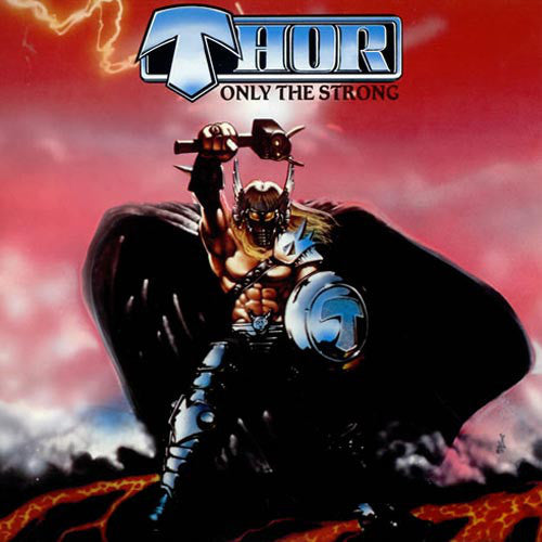 Thor - Only The Strong