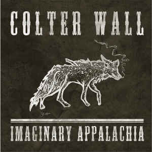 Colter Wall- Imaginary appalachia