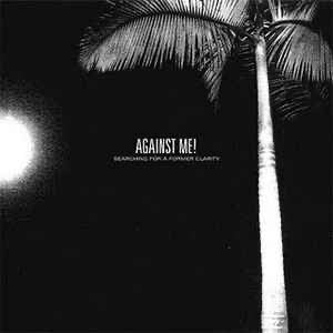 Against Me! - Searching for a former clarity