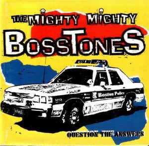 Mighty Mighty Bosstones (The) - Question the answer