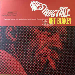 Art Blakey and the Jazz Messengers - Indestructible