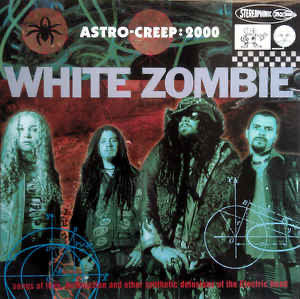 White Zombie - Astrocreep : 2000 songs