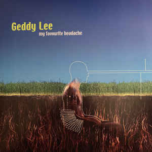 Geddy Lee - My favourite headache