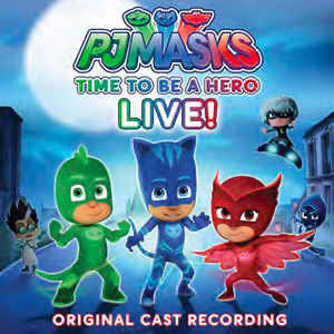 PJ Masks - Time to be a hero Live!