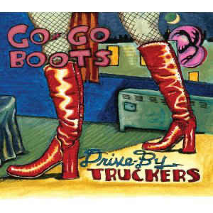 Drive-by Truckers - GoGo Boots