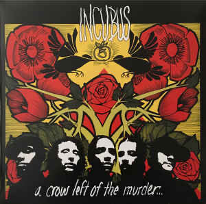 Incubus - A crow left of the murder