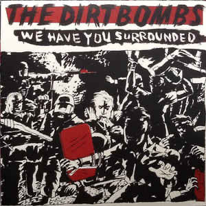 Dirtbombs (The), We have you surrounded