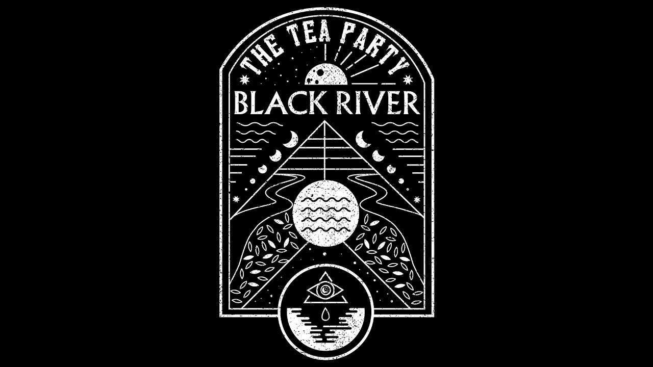Tea Party (The) - Black river