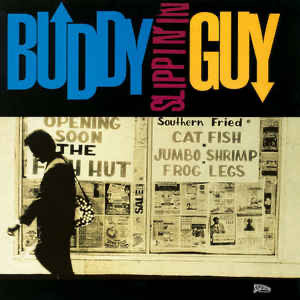 Buddy Guy - Slippin' in