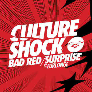 Culture Shock -  Bad Red / Surprise