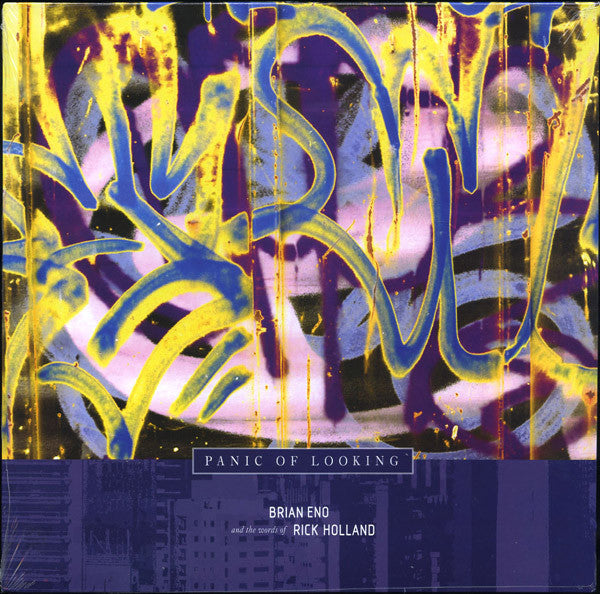 Brian Eno & The Words Of Rick Holland - Panic Of Looking