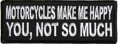 Motorcycles Make Me Happy... Patch