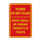 Please Do Not Flush Paper Towels or Feminine Products in Toilets Sign
