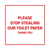 Signs ByLITA Square Please Stop Stealing Our Toilet Paper Sign