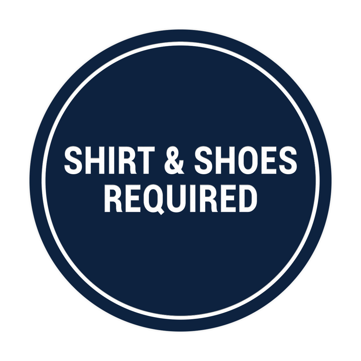 Signs ByLITA Circle Shirt & Shoes Required Sign